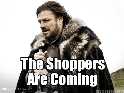 The shoppers are coming